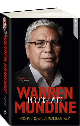 What people are saying about Warren Mundine In Black + White: Race, Politics and Changing Australia post image